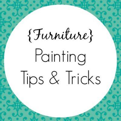 Furniture Painting Tips & Tricks