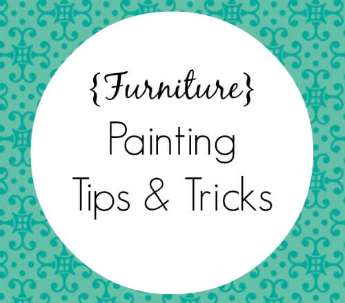 Furniture Painting Tips & Tricks