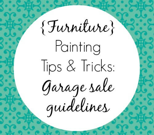Furniture-Painting-Tips-Tricks garage sale guidelines