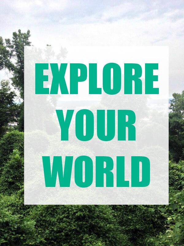 explore your world