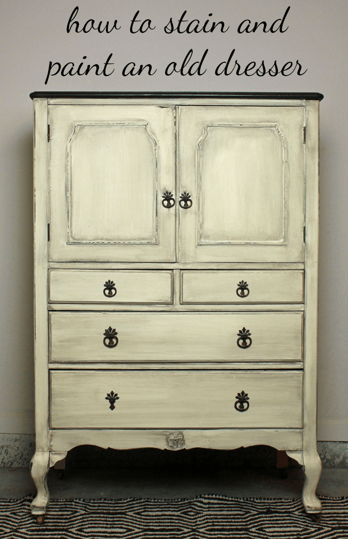 how to stain and paint an old dresser