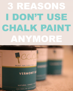 Why I Don't Use Chalk Paint Anymore