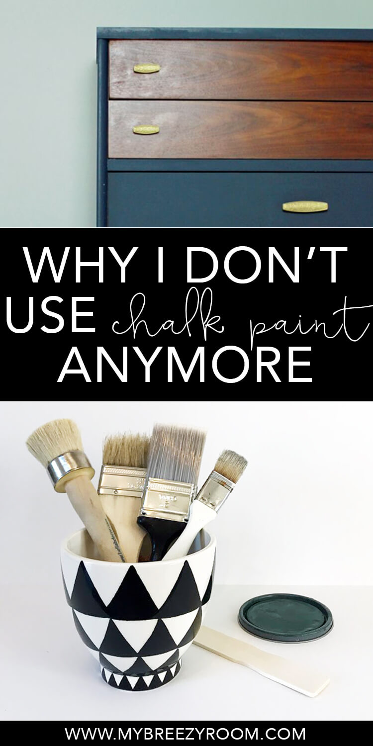 3 reasons I don't use chalk paint to paint furniture anymore | My Breezy Room