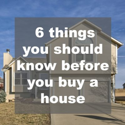 6 Things You Should Know Before Buying a House