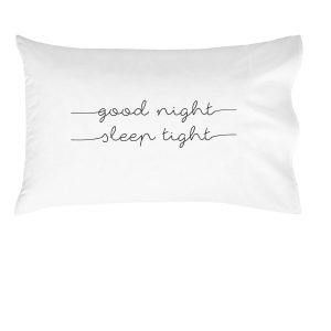 Good Night Sleep Tight Pillowcase