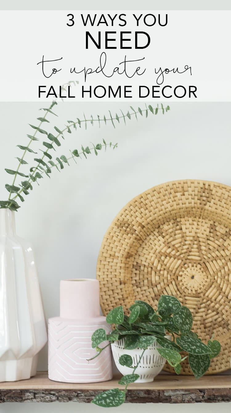 3 ways you need to update your home -- Follow these three steps to create a cozy fall home that transitions into your winter haven! Modern fall decorating. Fall and winter decorating | My Breezy Room