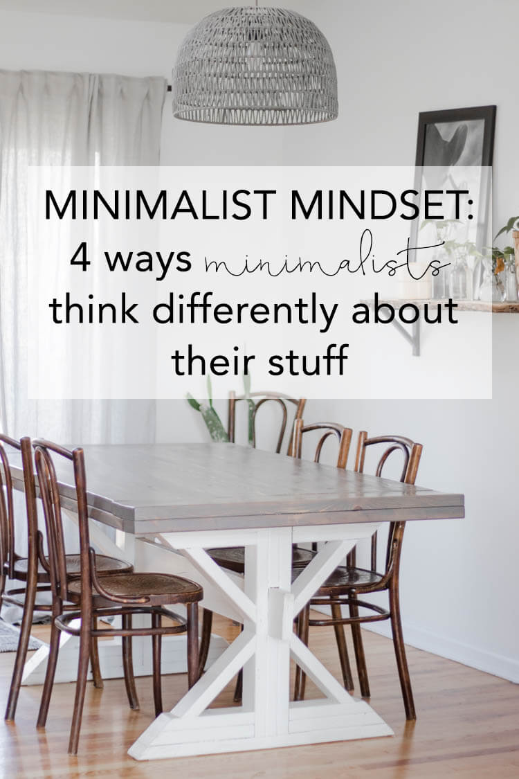 Minimalist Mindset: 4 ways to think differently about your stuff to live a life of less